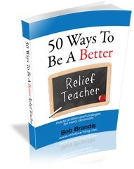 Relief Teaching - 50 Ways to be a Better Relief Teacher
